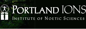 Portland IONS - Institute of Noetic Sciences
